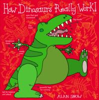 How Dinosaurs Really Work -- Paperback