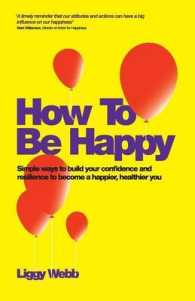 How to Be Happy : Simple ways to build your confidence and resilience to become a happier, healthier you (Original)