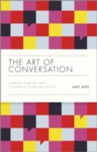 The Art of Conversation : Change Your Life with Confident Communication