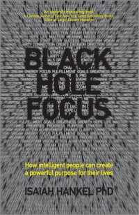 Black Hole Focus : How Intelligent People Can Create a Powerful Purpose for Their Lives