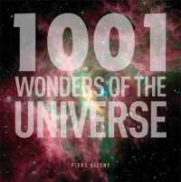 1001 Wonders of the Universe : 1001 Must-see Images from Across the Universe -- Hardback