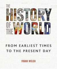 History of the World : From the Earliest Times to the Present Day -- Hardback