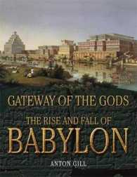 Rise and Fall of Babylon : Gateway of the Gods -- Hardback