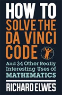 How to Solve the Da Vinci Code : And 34 Other Really Interesting Uses of Mathematics -- Paperback