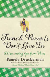 French Parents Don't Give in : 100 Parenting Tips from Paris -- Hardback