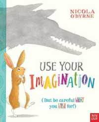 Use Your Imagination -- Hardback