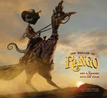 Ballad of Rango: the Art and Making of an Outlaw Film -- Hardback