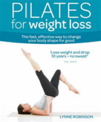Pilates for Weight Loss : The Fast, Effective Way to Change Your Body Shape for Good (Weight Loss Series) -- Paperback (New ed)