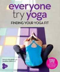 Everyone Try Yoga : Finding Your Yoga Fit in Association with Triyoga -- Paperback