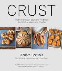 Crust : From Sourdough, Spelt and Rye Bread to Ciabatta, Bagels and Brioche -- Paperback