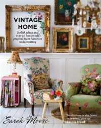 Vintage Home : Stylish Ideas and over 50 Handmade Projects from Furniture to Decorating -- Paperback
