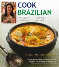 Cook Brazilian : 100 Classic and Contempory Recipes for the Home Cook -- Paperback