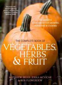 Complete Book of Vegetables, Herb and Fruit : The Definitive Sourcebook to Growing, Harvesting and Cooking Vegetables -- Paperback (2 Rev ed)