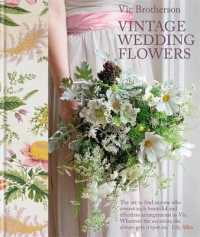 Vintage Wedding Flowers : Bouquets, button holes, table settings -- Hardback (Illustrate)