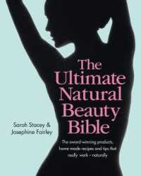 Ultimate Natural Beauty Bible : The Award-winning Products, Home-made Recipes and Tips That Really Work - Natura -- Hardback
