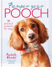 Pamper Your Pooch : 30 Practical Presents for Dogs -- Hardback