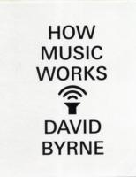 How Music Works -- Hardback
