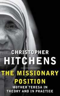 Missionary Position : Mother Teresa in Theory and Practice -- Paperback
