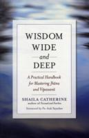 Wisdom Wide and Deep : A Practical Handbook for Mastering Jhana and Vipassana