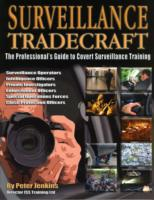 Surveillance Tradecraft : The Professional's Guide to Surveillance Training -- Paperback