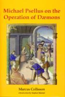 Michael Psellus on the Operation of Daemons