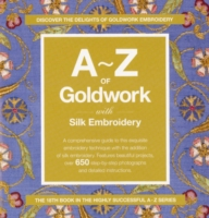 A-z of Goldwork and Silk Embroidery -- Spiral bound