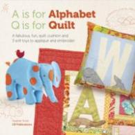 A is for Alphabet, Q is for Quilt -- Paperback
