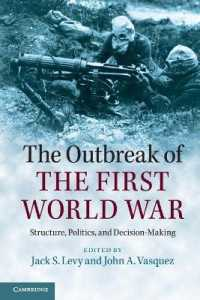 The Outbreak of the First World War : Structure, Politics, and Decision-Making