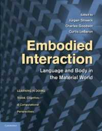 Embodied Interaction : Language and Body in the Material World (Learning in Doing: Social, Cognitive, and Computational Perspectives) (Reprint)