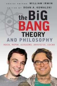 The Big Bang Theory and Philosophy : Rock, Paper, Scissors, Aristotle, Locke (Blackwell Philosophy and Pop Culture)