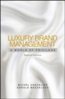 Luxury Brand Management : A World of Privilege (2ND)