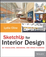 Sketchup for Interior Design : 3D Visualizing, Designing, and Space Planning (PAP/PSC)