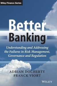 Better Banking : Understanding and Addressing the Failures in Risk Management, Governance and Regulation (Wiley Finance)