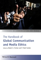 The Handbook of Global Communication and Media Ethics (Handbooks in Communication and Media)