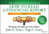 The Comprehensive Guide on How to Read a Financial Report : Wringing Vital Signs Out of the Numbers (HAR/PSC EX)