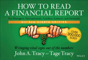 How to Read a Financial Report : Wringing Vital Signs Out of the Numbers (How to Read a Financial Report) (8TH)