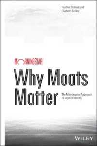 Why Moats Matter : The Morningstar Approach to Stock Investing