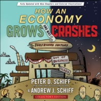 How an Economy Grows and Why It Crashes (Collectors)