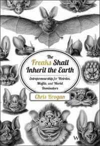 The Freaks Shall Inherit the Earth : Entrepreneurship for Weirdos, Misfits, and World Dominators