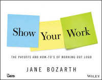 Show Your Work : The Payoffs and How-to's of Working Out Loud
