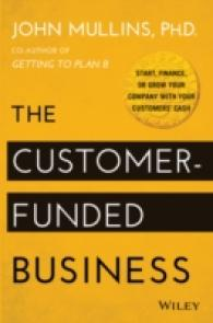 The Customer-Funded Business : Start, Finance, or Grow Your Company with Your Customers' Cash