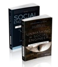 Social Engineering + Unmasking the Social Engineer: the Human Element of Security : The Art of Human Hacking