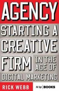 Agency : Starting a Creative Firm in the Age of Digital Marketing (Advertising Age)