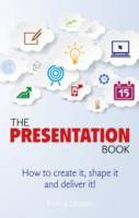 Presentation Book : How to Create it, Shape it and Deliver It! -- Paperback