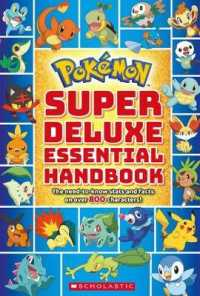Pokemon Super Essential Handbook : The Need-to-know Stats and Facts on over 800 Characters (Pokemon) (Deluxe)