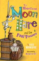 The Magnificent Moon Hare and the Foul Treasure (The Magnificent Moon Hare)