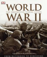 World War II : The Definitive Visual Guide -- Hardback
