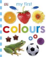 Colours (My First Board Book) -- Board book