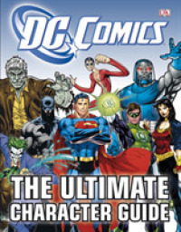 Dc Comics Ultimate Character Guide -- Hardback