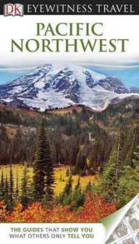 Dk Eyewitness Travel Guide: Pacific Northwest (Dk Eyewitness Travel Guide) -- Paperback